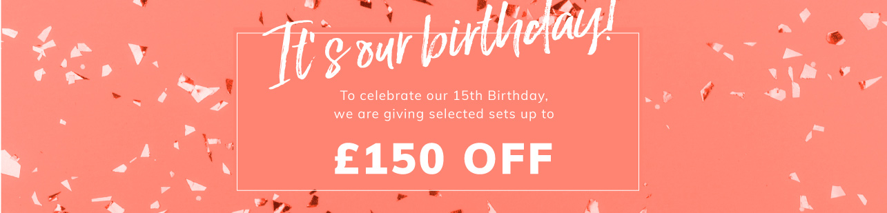 15th Birthday Sale up to £150 off