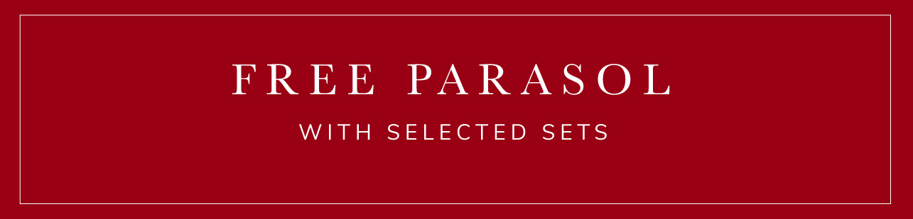 FREE parasol with selected sets