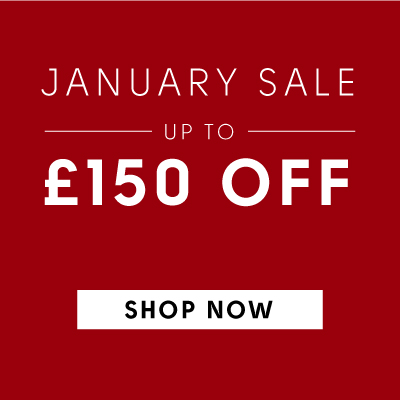 January Sale now on! Save up to £100