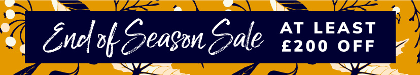 End of Season Sale at least £200 off