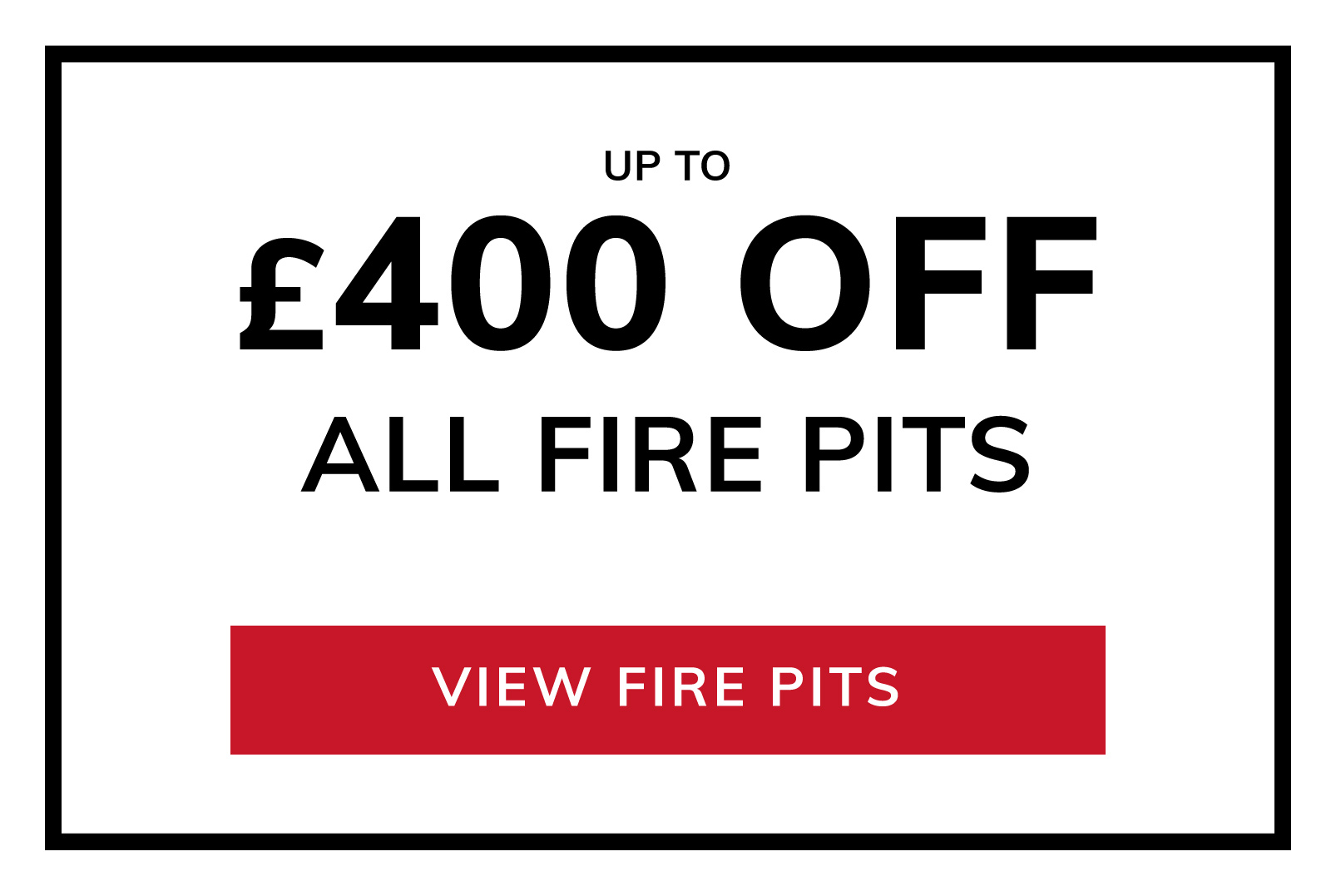 Up To £400 OFF Fire Pit Sets