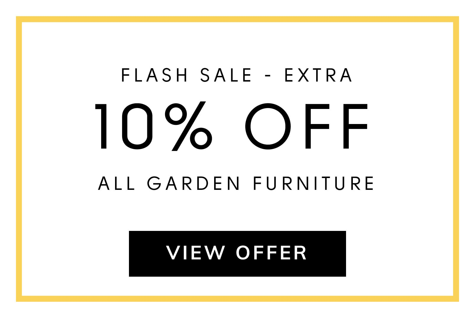 10% OFF All Garden Furniture