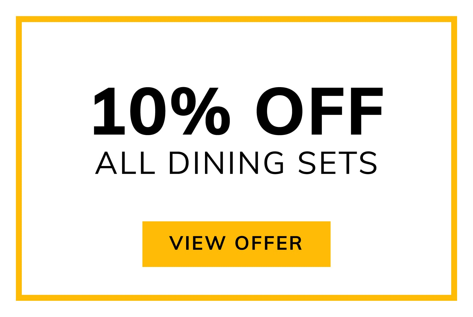 Extra 10% OFF Dining Sets