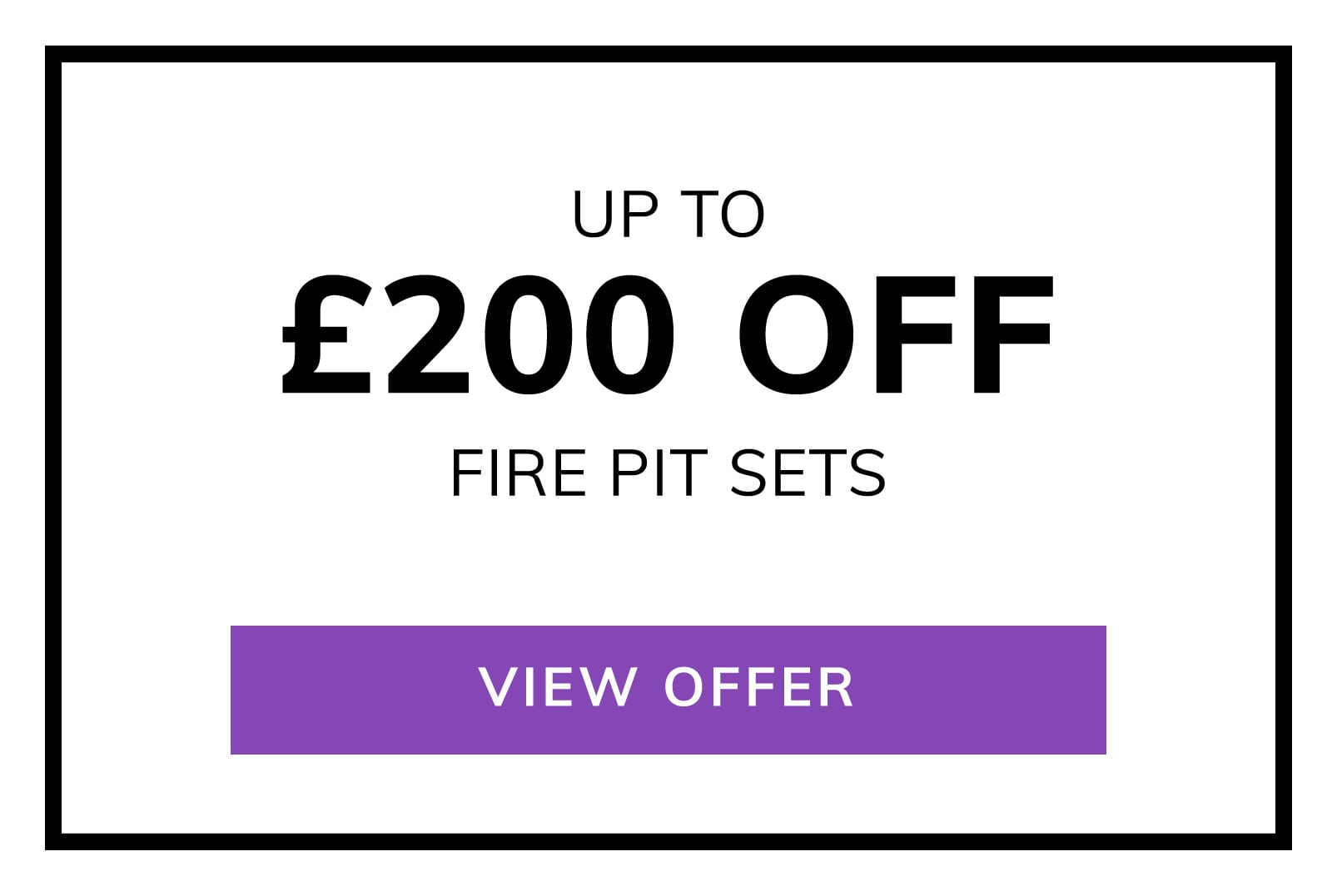 Up to £200 OFF Fire Pit Sets