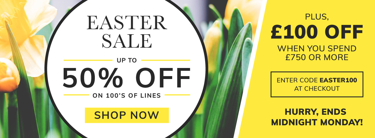 Easter Sale, Up to 50% off on 100s of lines. Plus £100 of when you spend £750