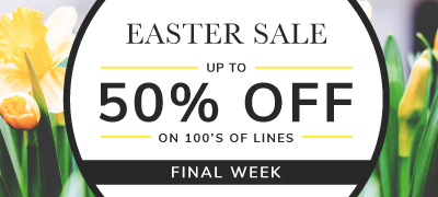 Easter Sale, Up to 50% off on 100s of lines - Final Week