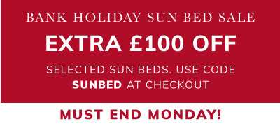 Bank holiday sun bed sale. Extra £100 off selected sub beds with code SUNBED
