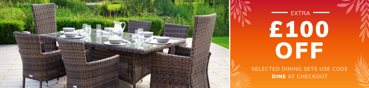 Extra £100 OFF Selected Dining Sets - Use Code DINE at Checkout