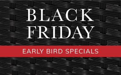 Black Friday Early Bird Specials