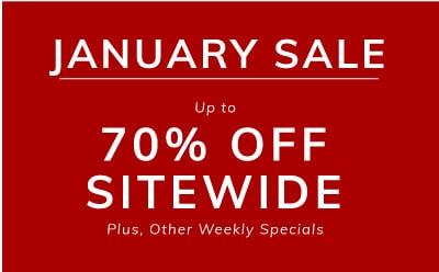 January Sale up to 70% off sitewide. Plus, other weekly specials