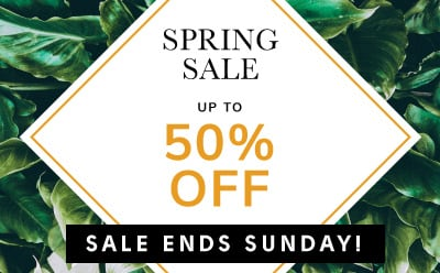 Spring Sale up to 50% off plus save up to £150 in our Spend & Save offer