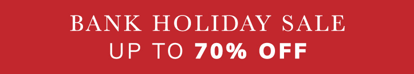 Bank Holiday Sale - Up to 70% OFF