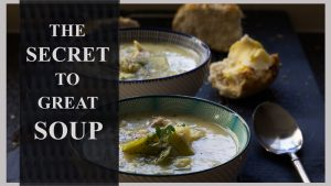 The secret to great soup