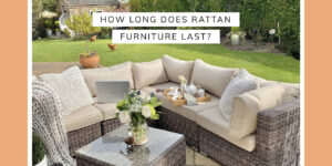 How long does rattan furniture last?