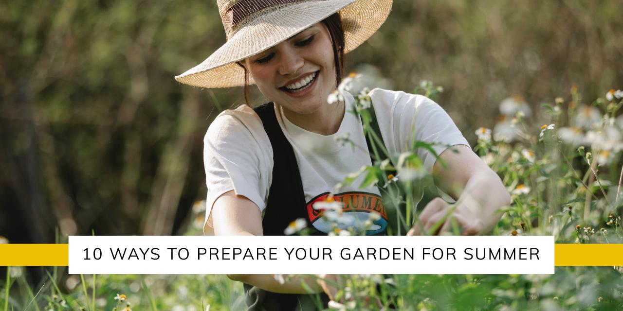 10 Ways to prepare your garden for summer