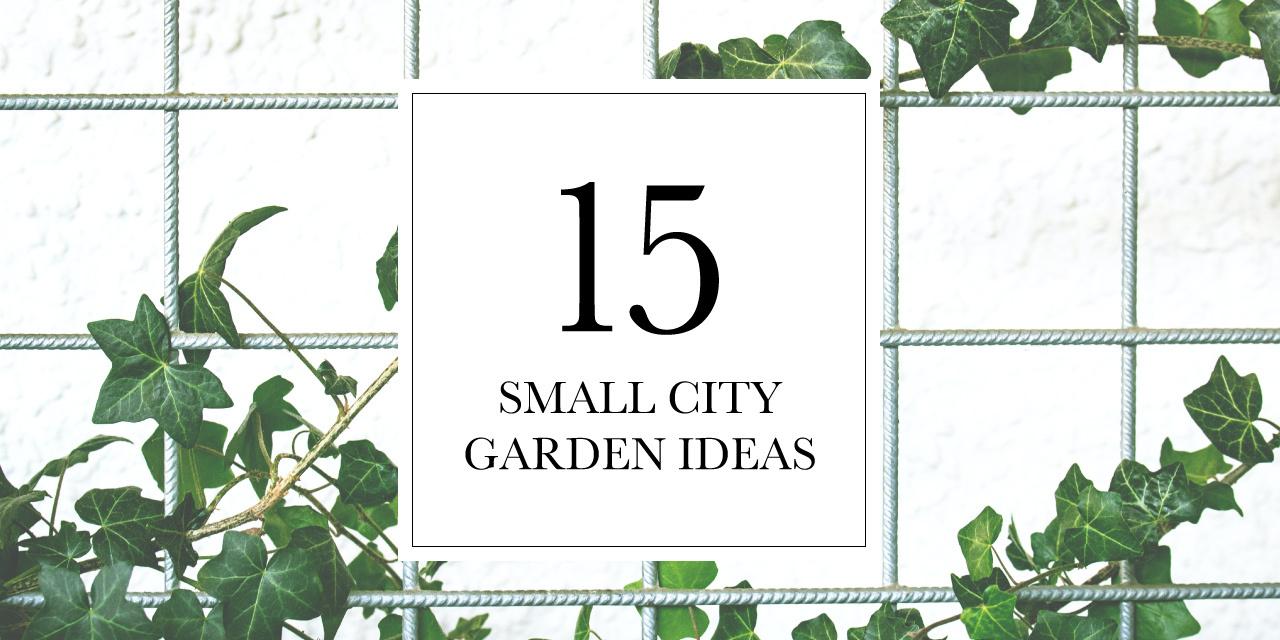 15 Small City Garden Ideas